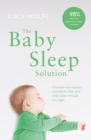 The Baby Sleep Solution : The stay and support method to help your baby sleep through the night - eBook