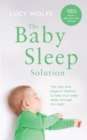 The Baby Sleep Solution : The stay-and-support method to help your baby sleep through the night - Book