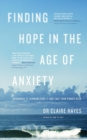Finding Hope In The Age Of Anxiety : Recognise it, acknowledge it and take your power back - Book