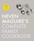 Neven Maguire's Complete Family Cookbook - Book