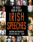 The Pocket Book of Great Irish Speeches : Inspiring and Provocative Speeches from 1782 - Today - Book