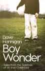 Boy Wonder : Tales from the Sidelines of an Irish Childhood - Book