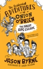 The Accidental Adventures of Onion O' Brien : The Great Ape Escape - eBook