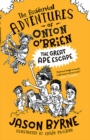 The Accidental Adventures of Onion O'Brien : The Great Ape Escape - Book