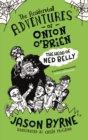 The Accidental Adventures of Onion O'Brien : The Head of Ned Belly - Book