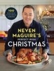 Neven Maguire's Perfect Irish Christmas : 100 Recipes for all of your Christmas Celebrations - Book