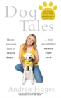 Dog Tales : Heart-warming stories of rescue dogs who rescued their owners right back - Book