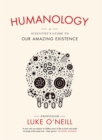 Humanology : A Scientist's Guide to our Amazing Existence - Book