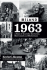 Ireland 1963 : A Year of Marvels, Mysteries, Merriment and Misfortune - Book
