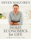 Neven Maguire's Home Economics for Life : The 50 Recipes You Need to Learn - Book