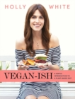 Vegan-ish : A Gentle Introduction to a Plant-Based Diet - Book