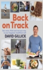 Back on Track : Eat, Move, Think and Rest Your Way to Your Happiest, Healthiest Self - eBook