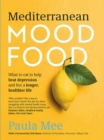 Mediterranean Mood Food : What to eat to help beat depression and live a longer, healthier life - Book
