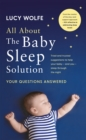 All About The Baby Sleep Solution : Your Questions Answered - eBook