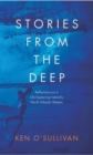Stories From the Deep : Reflections on a Life Exploring Ireland's North Atlantic Waters - Book