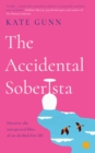 The Accidental Soberista : Discover the unexpected bliss of an alcohol-free life - eBook