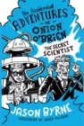 The Accidental Adventures of Onion O'Brien : The Secret Scientist - eBook