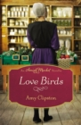 Love Birds : An Amish Market Novella - eBook