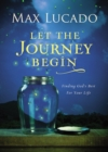 Let the Journey Begin : Finding God's Best for Your Life - Book
