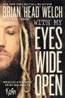 With My Eyes Wide Open : Miracles and Mistakes on My Way Back to KoRn - Book