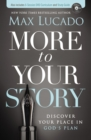 More to Your Story : Discover Your Place in God's Plan - Book