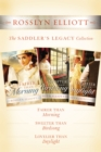 The Saddler's Legacy Collection : Fairer than Morning, Sweeter than Birdsong, and Lovelier than Daylight - eBook