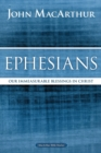 Ephesians : Our Immeasurable Blessings in Christ - Book