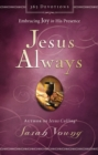 Jesus Always : Embracing Joy in His Presence - Book