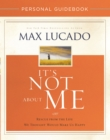It's Not About Me Personal Guidebook : Rescue from the Life We Thought Would Make Us Happy - Book