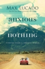 Anxious for Nothing : Finding Calm in a Chaotic World - Book