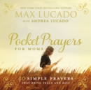 Pocket Prayers for Moms : 40 Simple Prayers That Bring Peace and Rest - Book