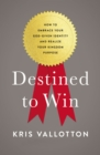 Destined To Win : How to Embrace Your God-Given Identity and Realize Your Kingdom Purpose - Book