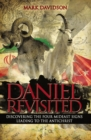 Daniel Revisited : Discovering the Four Mideast Signs Leading to the Antichrist - Book