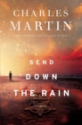 Send Down the Rain : New from the author of The Mountain Between Us and the New York Times bestseller Where the River Ends - Book