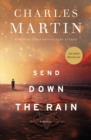 Send Down the Rain : New from the author of The Mountains Between Us and the New York Times bestseller Where the River Ends - Book