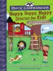 Duck Commander Happy, Happy, Happy Stories for Kids : Fun and Faith-Filled Stories - Book