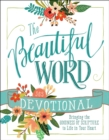 The Beautiful Word Devotional : Bringing the Goodness of Scripture to Life in Your Heart - eBook