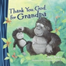Thank You, God, for Grandpa - Book