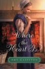 Where the Heart Is : An Amish Sweethearts Novella - eBook