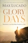 Glory Days : Trusting the God Who Fights for You - Book