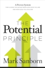 The Potential Principle : A Proven System for Closing the Gap Between How Good You Are and How Good You Could Be - Book