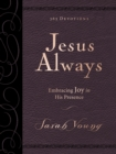 Jesus Always Large Deluxe : Embracing Joy in His Presence - Book