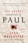 The Gospel According to Paul : Embracing the Good News at the Heart of Paul's Teachings - Book
