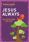Jesus Always: 365 Devotions for Kids - Book