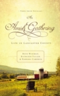 An Amish Gathering : Life in Lancaster County - Book