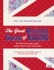 The Great British Book of Baking : Discover over 120 delicious recipes in the official tie-in to Series 1 of The Great British Bake Off - Book