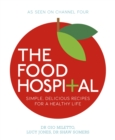 The Food Hospital : Simple, delicious recipes for a happy and healthy life - Book