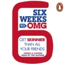 Six Weeks to OMG : Get skinnier than all your friends - eAudiobook