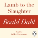 Lamb to the Slaughter (A Roald Dahl Short Story) - eAudiobook