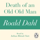 Death of an Old Old Man (A Roald Dahl Short Story) - eAudiobook